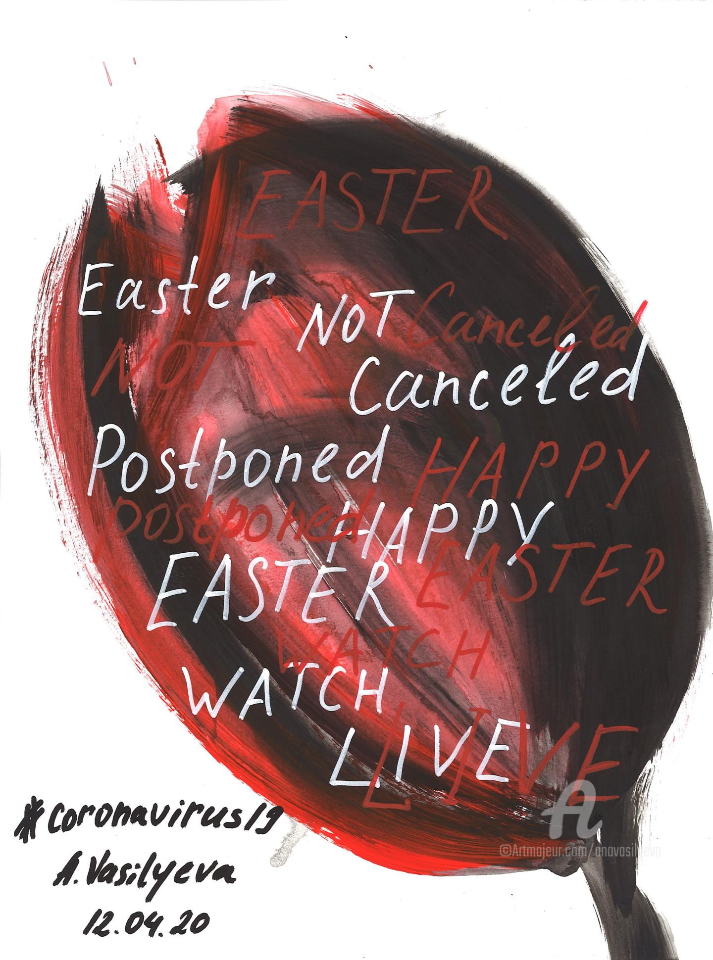 Anastasia Vasilyeva - 12.04.2020 - Happy Easter. COVID-19 Documentary art.